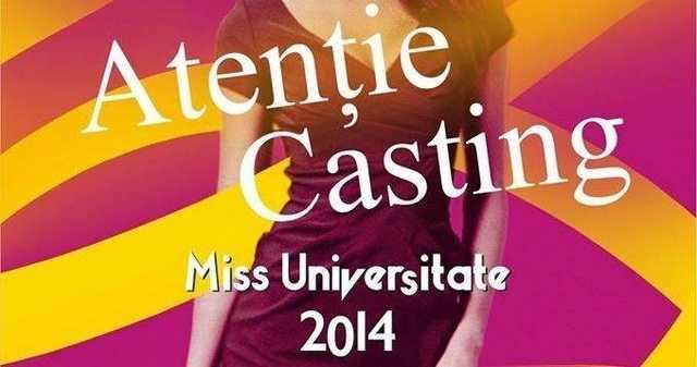 Miss Universitate 2014. Află cînd va avea loc castingul în universitatea ta