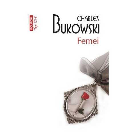 """""""Femei"""" de Charles Bukowski"""