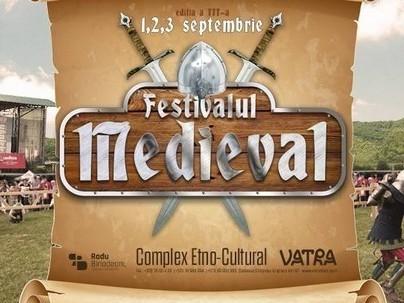 """""""Festival Medieval 2017 Vatra"""" revine cu ediție nouă"""