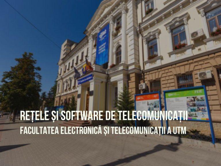 Programul de studii Rețele și Software de Telecomunicații la UTM