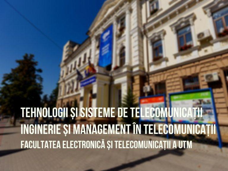 """Programele de studii """"Tehnologii și Sisteme de Telecomunicații"""" și """"Inginerie și Management în Telecomunicații"""" la UTM"""