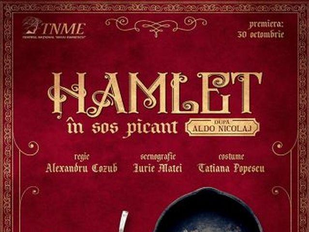 "Premiera spectacolului ""Hamlet în sos picant"" după Aldo Nicolaj la TNME"